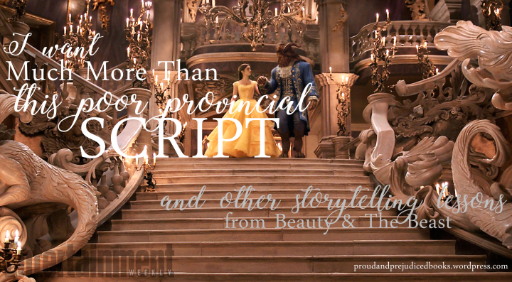 Much More Than This Poor Provincial Script {And Other Storytelling Lessons from Beauty & TheBeast}