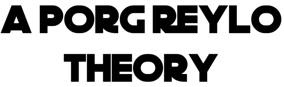 Porg Reylo Theory