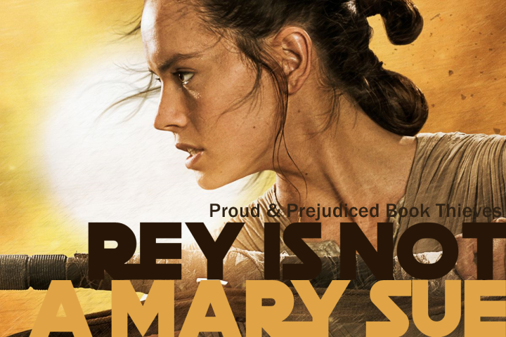 Is Rey Still a Mary Sue After TLJ?: The Secret Behind Rey's Flawed TFA Characterization