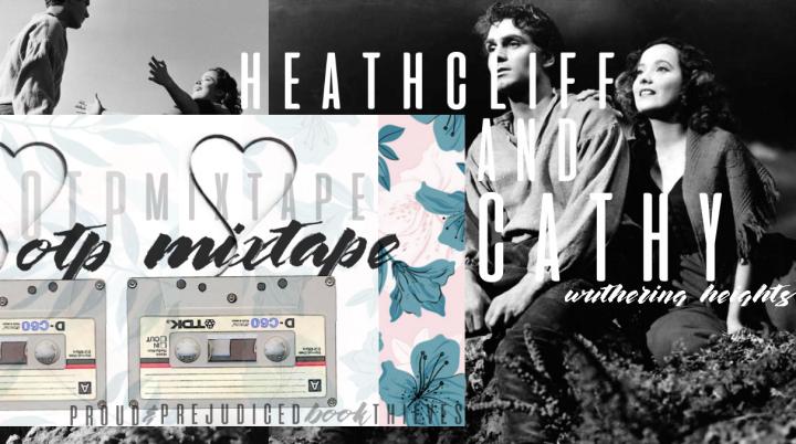 OTP Mixtape: Heathcliff xCathy