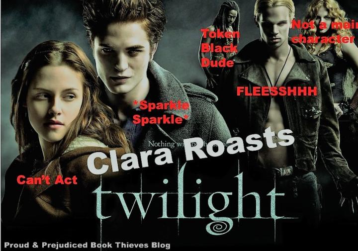 Clara Roasts Twilight