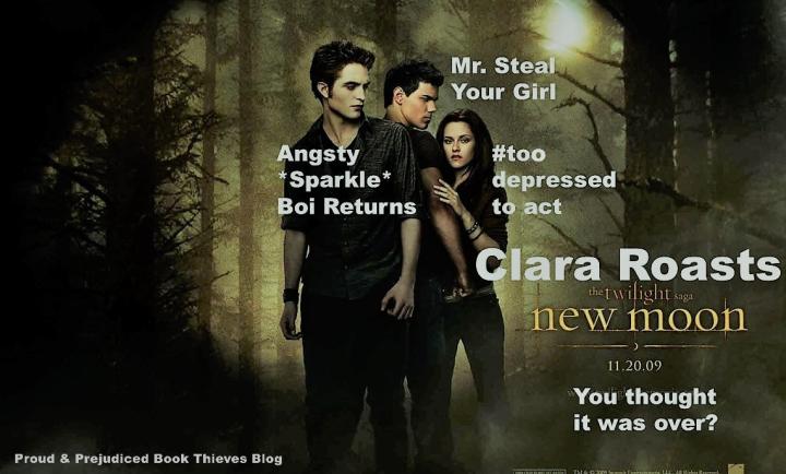 Clara Roasts Twilight: NewMoon