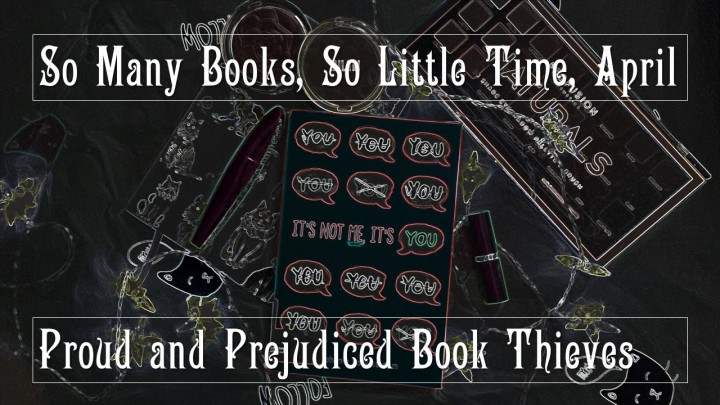 So Many Books, So Little Time: April